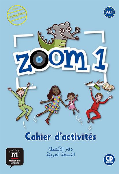 Zoom 1 - Cahier d'activités FLE + CD audio - Arabophone