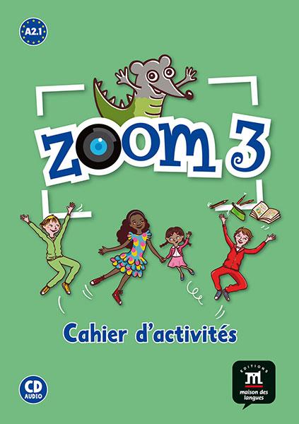 Zoom 3 - Cahier d'activités FLE + CD audio