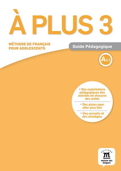 À plus 3 - Guide pédagogique