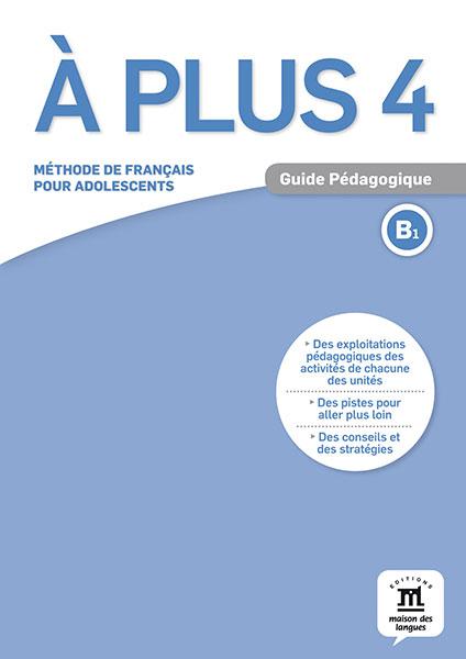 À plus 4 - Guide pédagogique