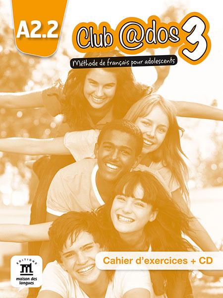 Club @dos 3 - Cahier d'exercices + CD audio
