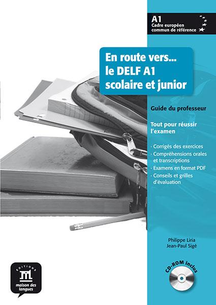 En route vers... le DELF A1 scolaire et junior - Guide du professeur + CD-ROM