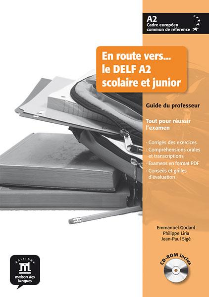 En route vers... le DELF A2 scolaire et junior - Guide du professeur + CD-ROM