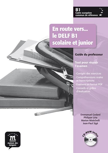 En route vers... le DELF B1 scolaire et junior - Guide du professeur + CD-ROM