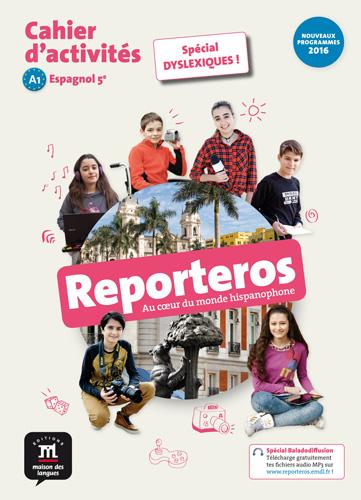 Reporteros 5e - Cahier d'activités spécial DYSLEXIQUES