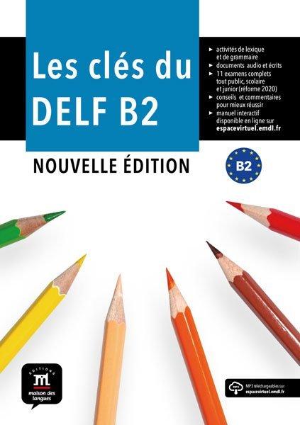Les clés du DELF B2 Nouvelle édition - Livre de l'élève + MP3
